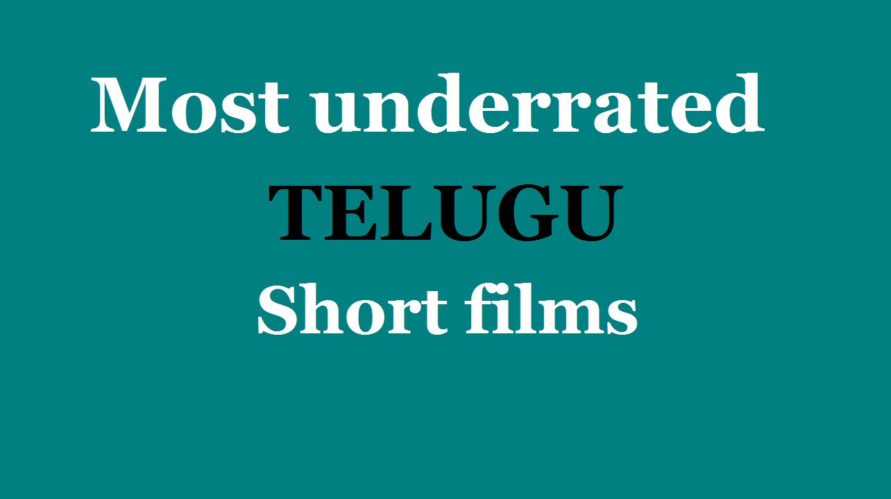 5 most underrated telugu Short films