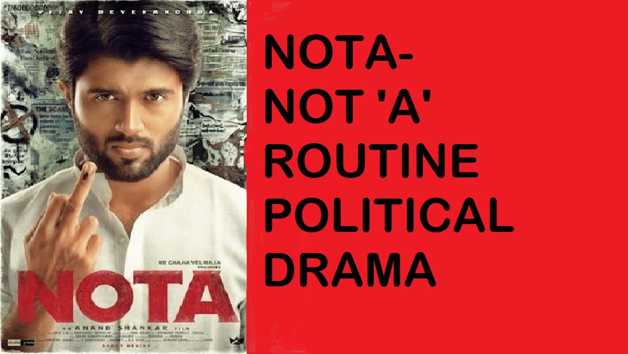 "Nota - Not""a"" routine political drama"
