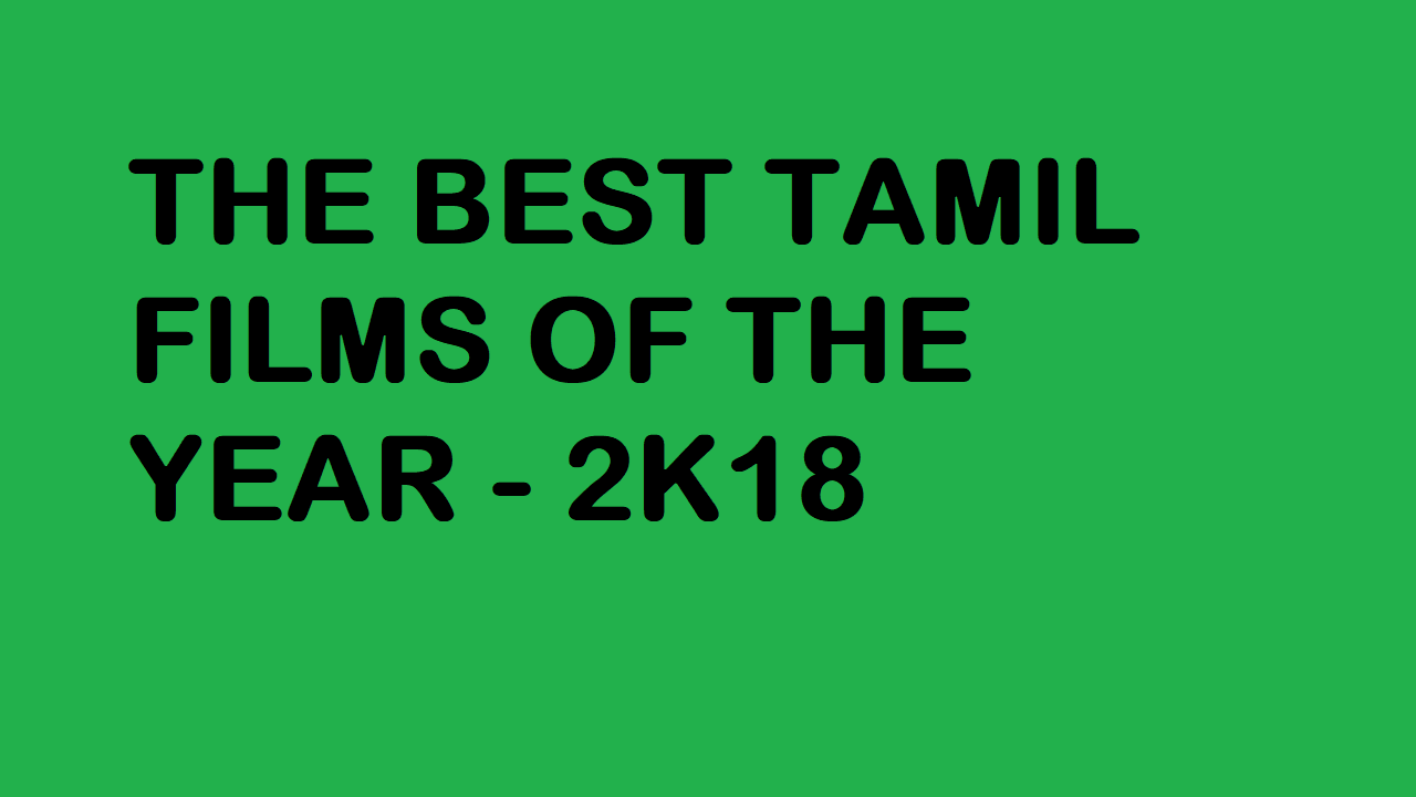 BEST TAMIL FILMS OF YEAR
