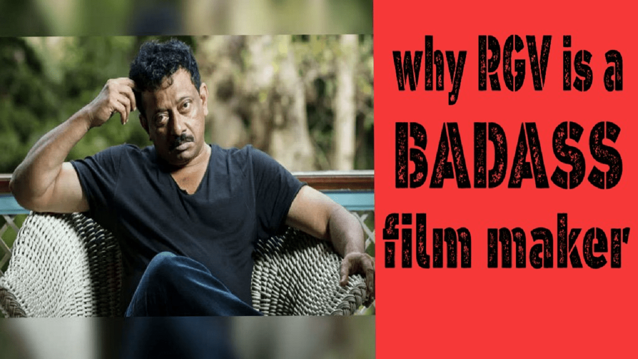 Why RGV is a badass film maker ?